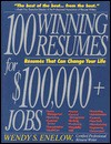 100 Winning Resumes for $100,000 + Jobs: Resumes That Can Change Your Life - Wendy S. Enelow