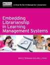 Embedding Librarianship in Learning Management Systems - Beth E. Tumbleson, John J. Burke
