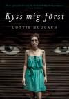 Kyss mig först - Lottie Moggach, Charlotte Hjukström