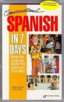 Conversational Spanish in 7 Days : Bridge the Language Barrier the Quick and Easy Way!, Vol. 2 - Shirley Baldwin, Sarah Boas