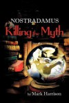 Nostradamus: Killing the Myth - Mark Harrison