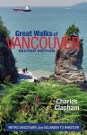 Great Walks of Vancouver: Metro Vancouver Plus Squamish to Whistler - Charles Clapham