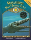 Mosasaurus: Mighty Ruler of the Sea [With Poster and CD (Audio)] - Karen Wagner, Karen Carr