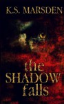 The Shadow Falls (Witch-Hunter) (Volume 3) - K S Marsden