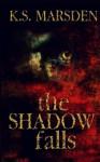 The Shadow Falls (Witch-Hunter) (Volume 3) - K S Marsden