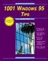 1001 Windows 95 Tips - Greg M. Perry, Kris Jamsa