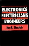Electronics for Electrical Engineers - Ian Robertson Sinclair