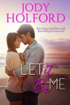 Let It Be Me - Jody Holford