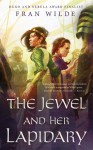 The Jewel and Her Lapidary - Fran Wilde
