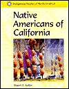 Native Americans of Southern California (Indigenous Peoples of North America) - Stuart A. Kallen