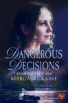 Dangerous Decisions - Margaret Kaine