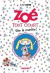 Zoé tout court : Vive la mariée ! (SEMI POCH CARTO) (French Edition) - Charice Mericle Harper, Anne Delcourt