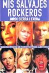 Mis Salvajes Rockeros - Jordi Sierra i Fabra