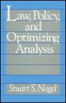 Law, Policy, and Optimizing Analysis - Stuart S. Nagel
