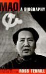 Mao: A Biography - Ross Terrill