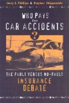 Who Pays for Car Accidents?: The Fault Versus No-Fault Insurance Debate - Jerry J. Phillips, Stephen Chippendale, Rita J. Simon