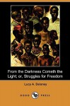 From the Darkness Cometh the Light; Or, Struggles for Freedom (Dodo Press) - Lucy A. Delaney