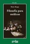 Filosofía para médicos - Mario Augusto Bunge