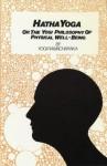 Hatha Yoga: Or the Yogi Philosophy of Physical Well-Being - William W. Atkinson, Yogi Ramacharaka