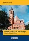 Dzieje parafii św. Antoniego na łódzkim Żubardziu - Bazaniak Rafał