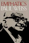 Emphatics: Pragmatism, Logic, and Inquiry - Paul Weiss, Arthur Franklin Stewart