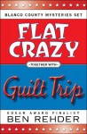 Blanco County Mysteries Box Set: Flat Crazy & Guilt Trip - Ben Rehder