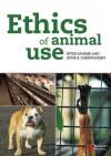 Ethics of Animal Use - Peter Sand?e, Stine B. Christiansen, Bernard E. Rollin