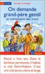 On Demande Grand Père Gentil Et Connaissant Des Trucs - Georges Coulonges, Mérel