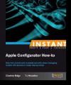 Instant Apple Configurator How-to - Charles Edge, TJ Houston