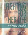 Fighting For Her Life: What to do when someone you know is being abused - David L. Williams