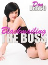Blackmailing The Boss - Don Draco