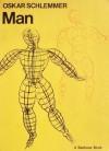 Man: Teaching Notes From The Bauhaus - Oskar Schlemmer, Heimo Kuchling, Janet Seligman