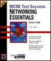 MCSE Test Success (TM): Networking Essentials - Todd Lammle, Frank Cabiroy, Bruce Moran, Lammle, Todd