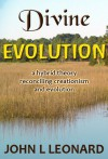 Divine Evolution - John L Leonard, Sharon L Connors, Lisa H Leonard, Donna Sundblad, Kathryn Williams