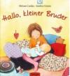 Hallo, kleiner Bruder - Sandra Grimm, Miriam Cordes