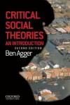 Critical Social Theories: An Introduction - Ben Agger