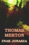 Znak Jonasza - Thomas Merton