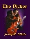 The Picker - Terry L. White