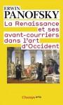 La Renaissance et ses avant-courriers dans l'art d'Occident - Erwin Panofsky, Laure Meyer