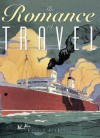 The Romance of Travel - Ronald Pearsall