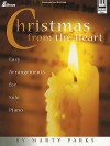 Christmas from the Heart: Easy Arrangements for Solo Piano - Marty Parks