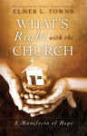What's Right with the Church: A Manifesto of Hope - Elmer L. Towns