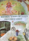 Honey from a Weed: Fasting and Feasting in Tuscany, Catalonia, The Cyclades and Apulia - Patience Gray, Corinna Sargood