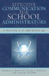 Effective Communication for School Administrators: A Necessity in an Information Age - Theodore Kowalski