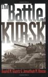 The Battle of Kursk - David M. Glantz, Jonathan M. House