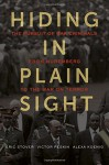 Hiding in Plain Sight: The Pursuit of War Criminals from Nuremberg to the War on Terror - Eric Stover, Victor Peskin, Alexa Koenig