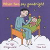 When Two Say Goodnight - Tor Åge Bringsværd, Tina Soli