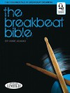 The Breakbeat Bible: The Fundamentals of Breakbeat Drumming - Michael Adamo, Joe Bergamini, Mike Adamo