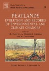 Peatlands: Evolution and Records of Environmental and Climate Changes - I.P. Martini, A. Martinez Cortizas, Ward Chesworth