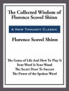 The Collected Wisdom of Florence Scovel Shinn - Florence Scovel-Shinn